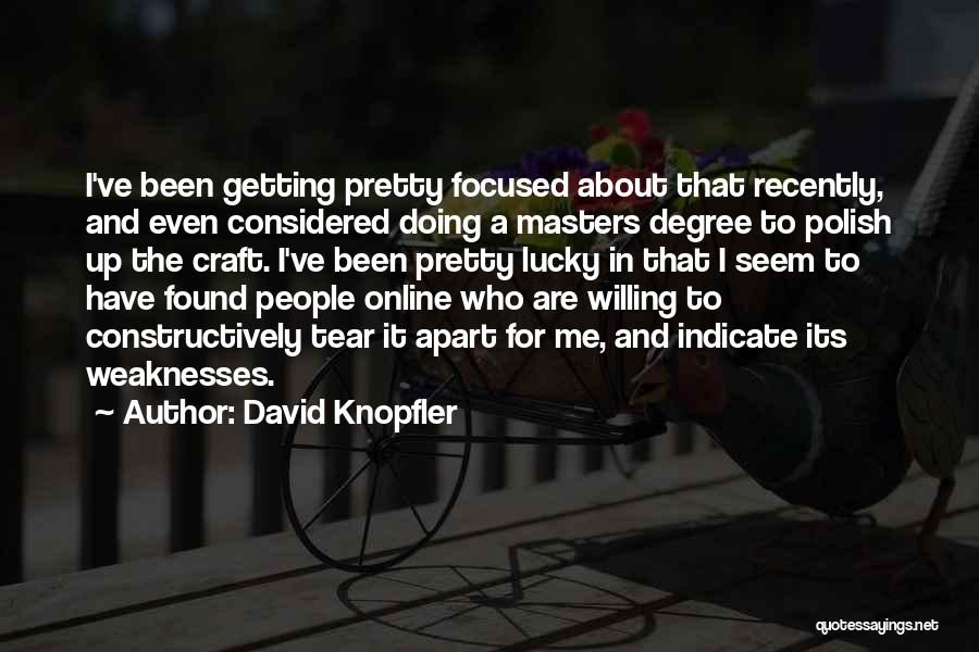 Getting Your Masters Degree Quotes By David Knopfler