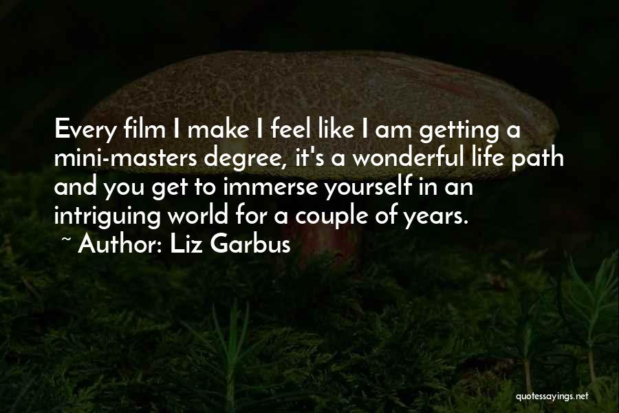 Getting Your Masters Degree Quotes By Liz Garbus