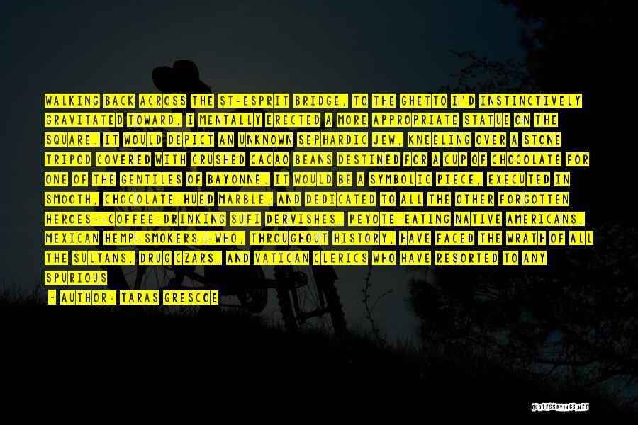 Ghetto Inspirational Quotes By Taras Grescoe