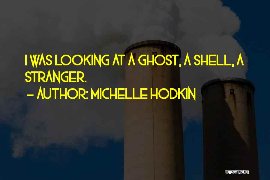 Ghost In Shell Quotes By Michelle Hodkin