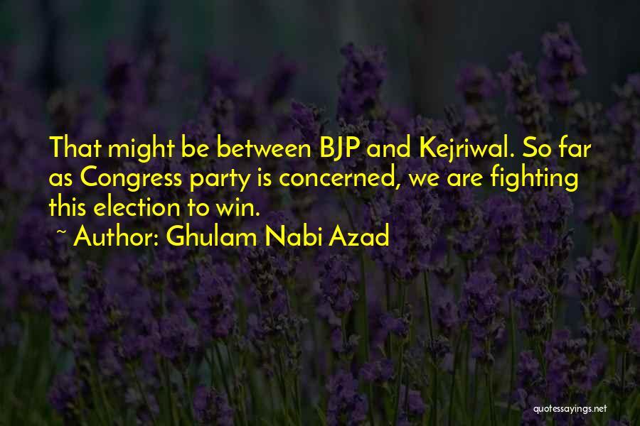 Ghulam Nabi Azad Quotes 116541