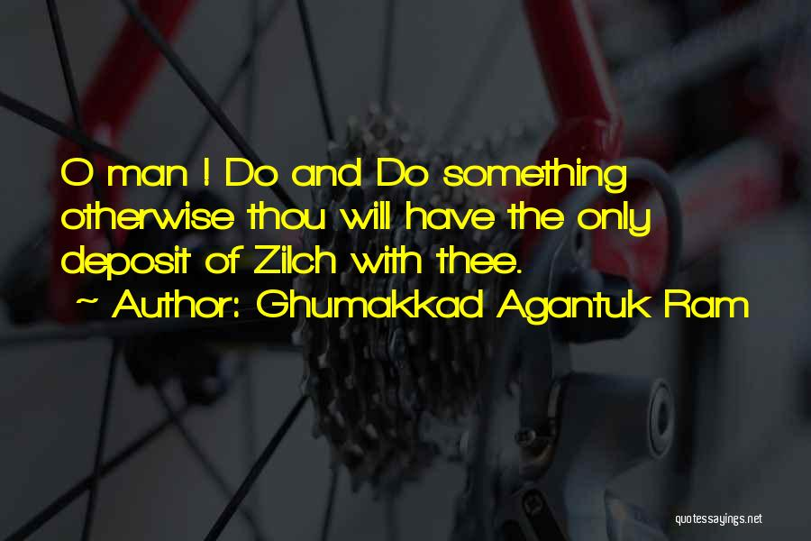 Ghumakkad Agantuk Ram Quotes 2064923