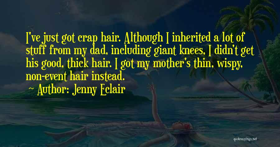 Giant Dad Quotes By Jenny Eclair