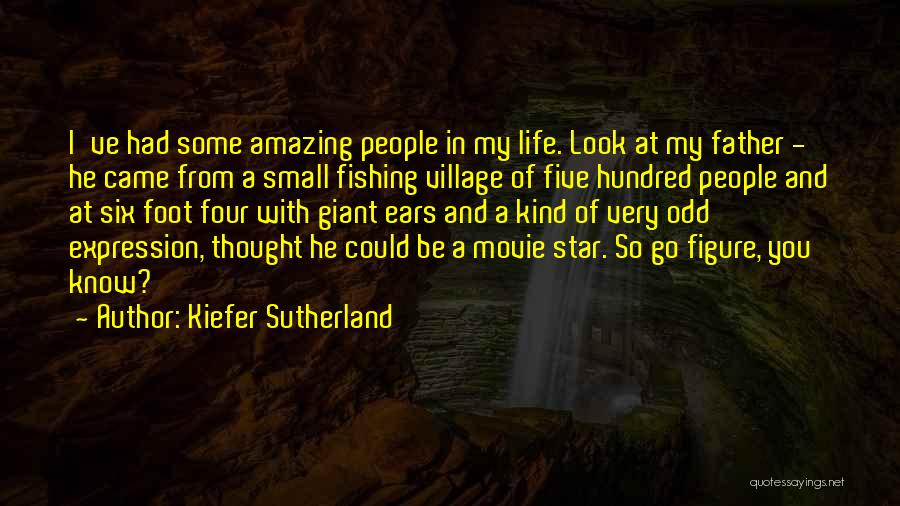 Giant Dad Quotes By Kiefer Sutherland