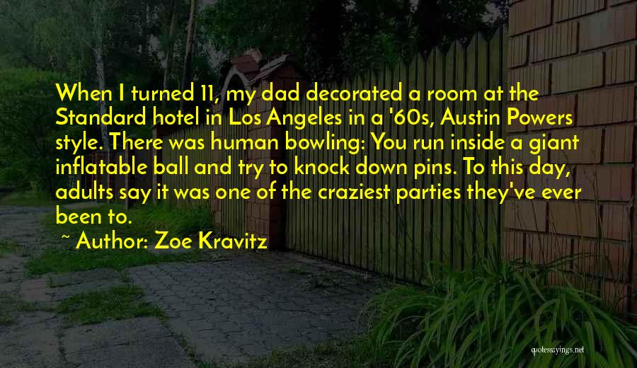 Giant Dad Quotes By Zoe Kravitz
