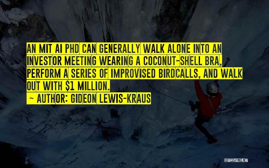 Gideon Lewis-Kraus Quotes 1930895