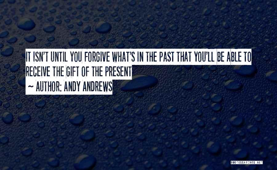 Gift Receive Quotes By Andy Andrews