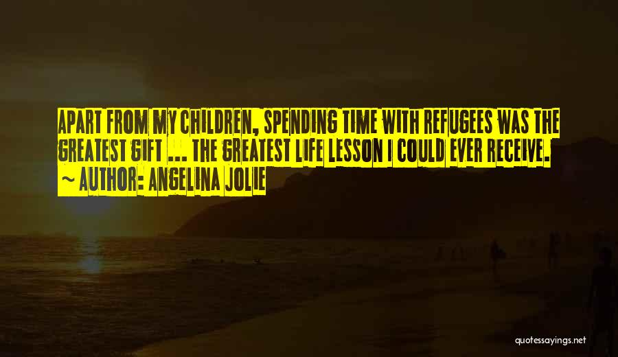 Gift Receive Quotes By Angelina Jolie