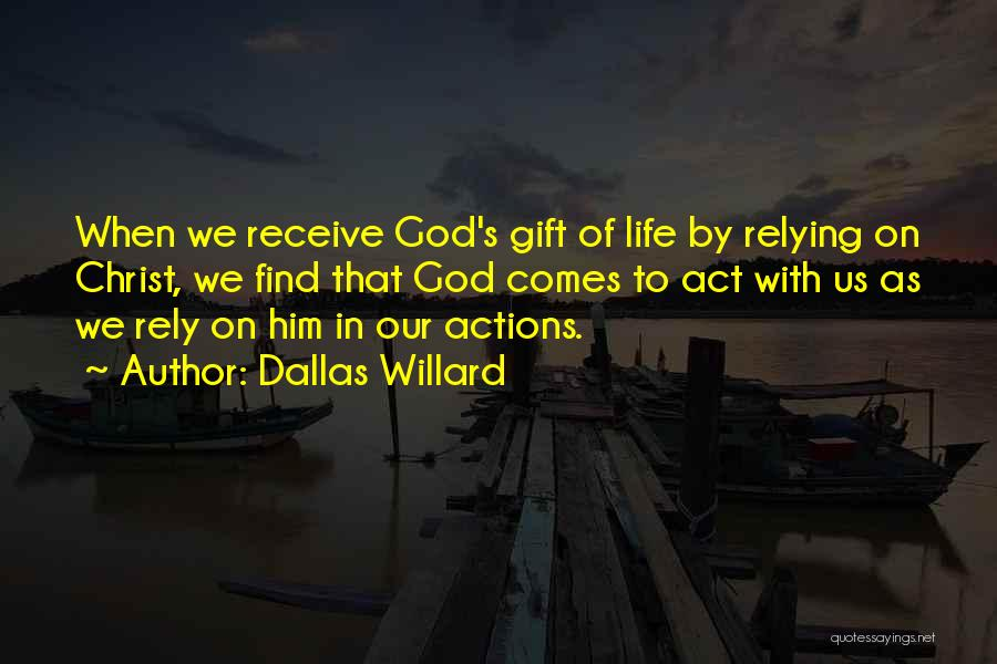 Gift Receive Quotes By Dallas Willard