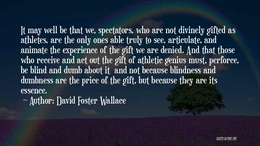 Gift Receive Quotes By David Foster Wallace