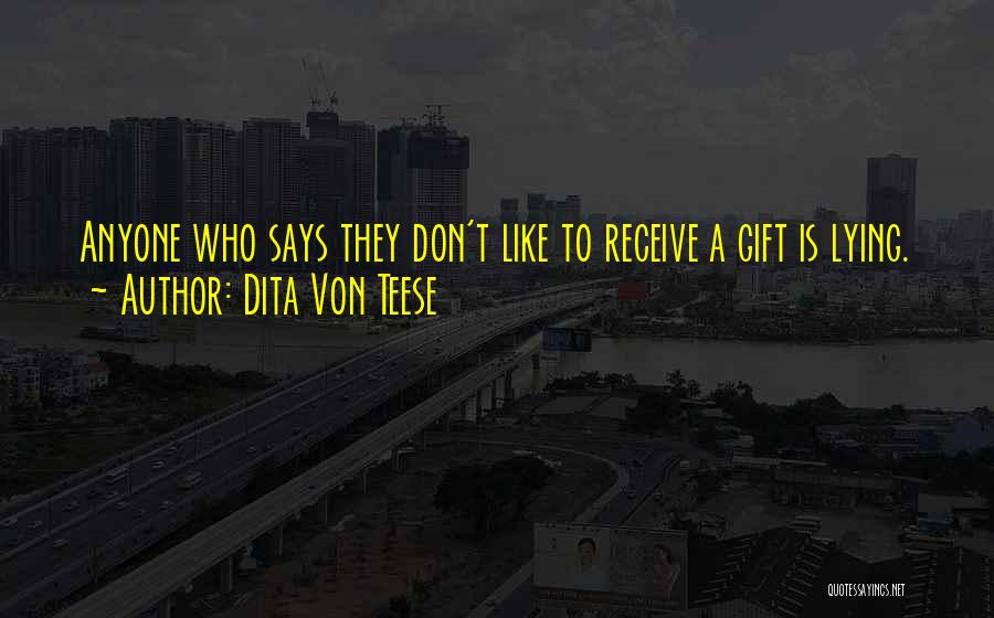 Gift Receive Quotes By Dita Von Teese