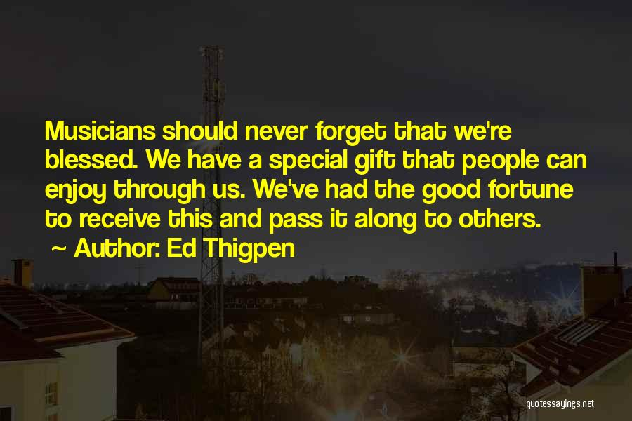 Gift Receive Quotes By Ed Thigpen