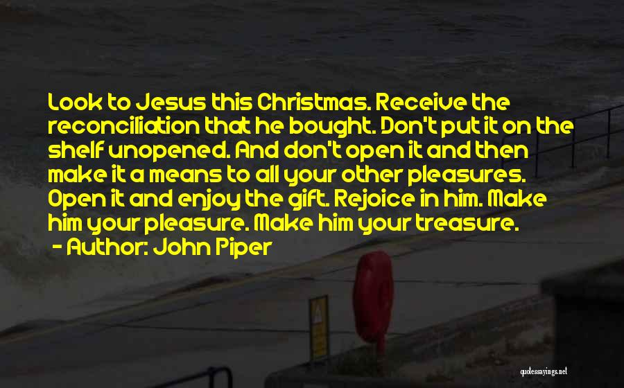 Gift Receive Quotes By John Piper