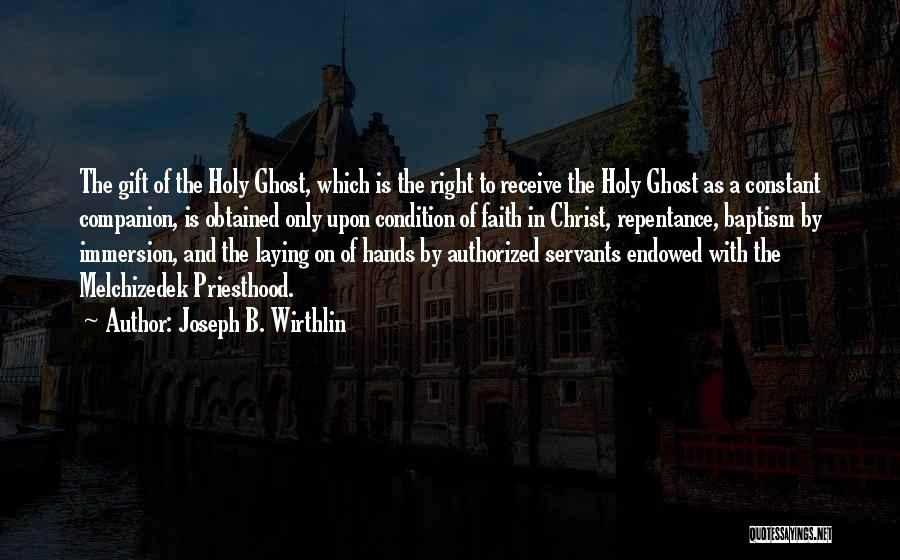 Gift Receive Quotes By Joseph B. Wirthlin