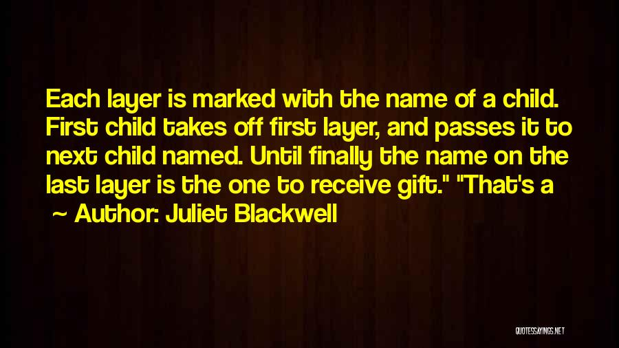 Gift Receive Quotes By Juliet Blackwell