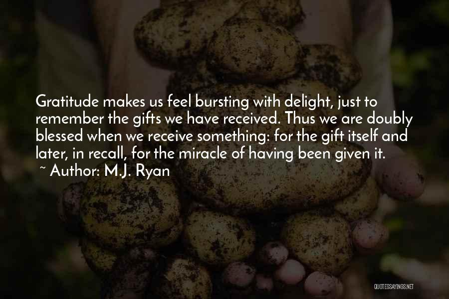 Gift Receive Quotes By M.J. Ryan