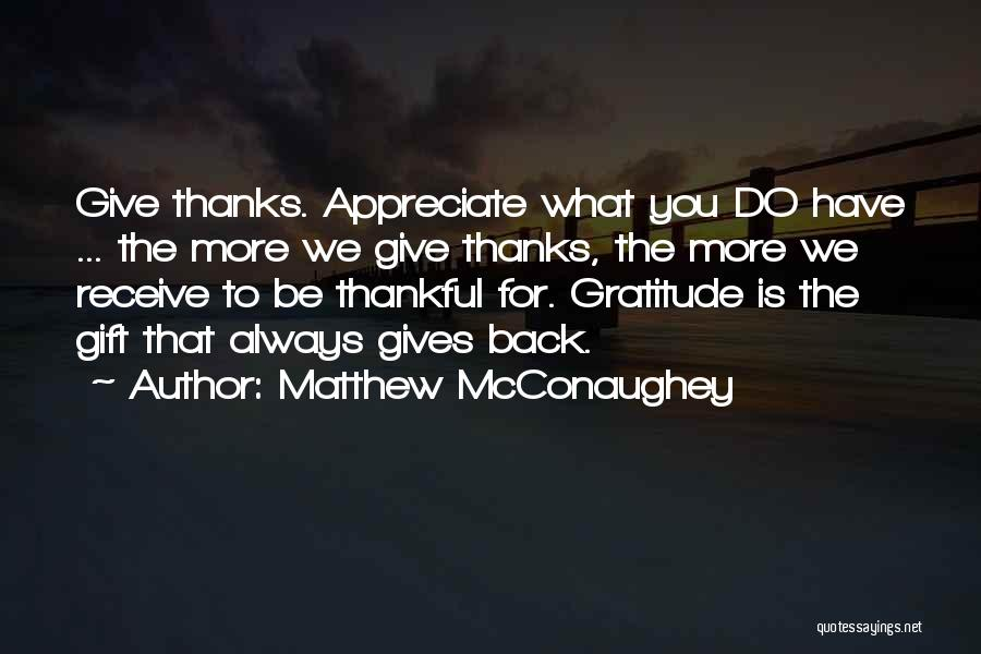 Gift Receive Quotes By Matthew McConaughey