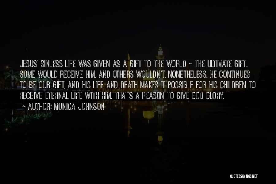 Gift Receive Quotes By Monica Johnson