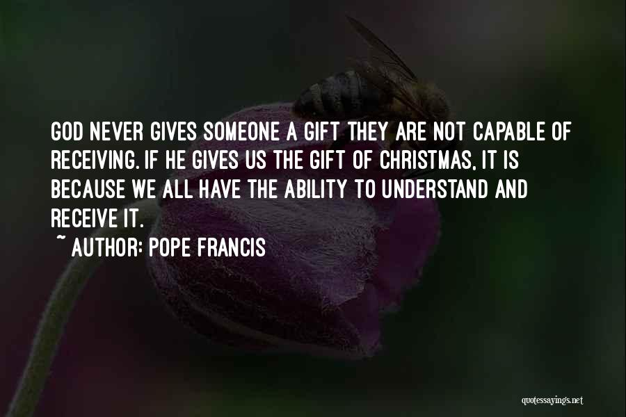 Gift Receive Quotes By Pope Francis