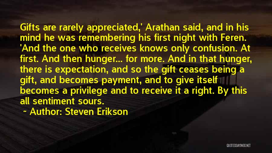 Gift Receive Quotes By Steven Erikson