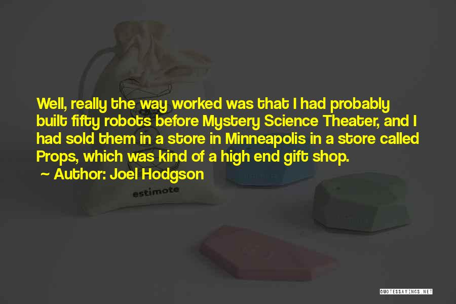 Gift Shop Quotes By Joel Hodgson