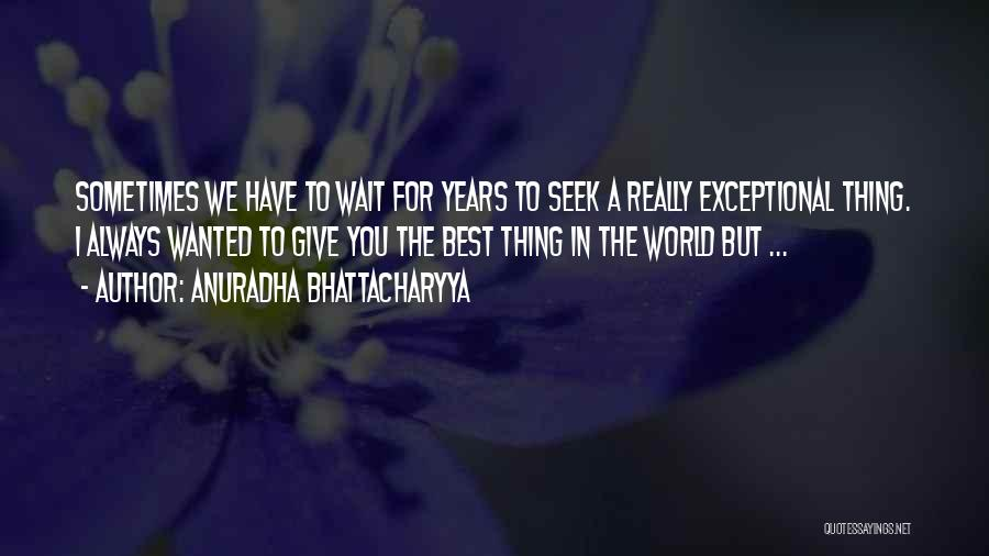 Gifting Love Quotes By Anuradha Bhattacharyya