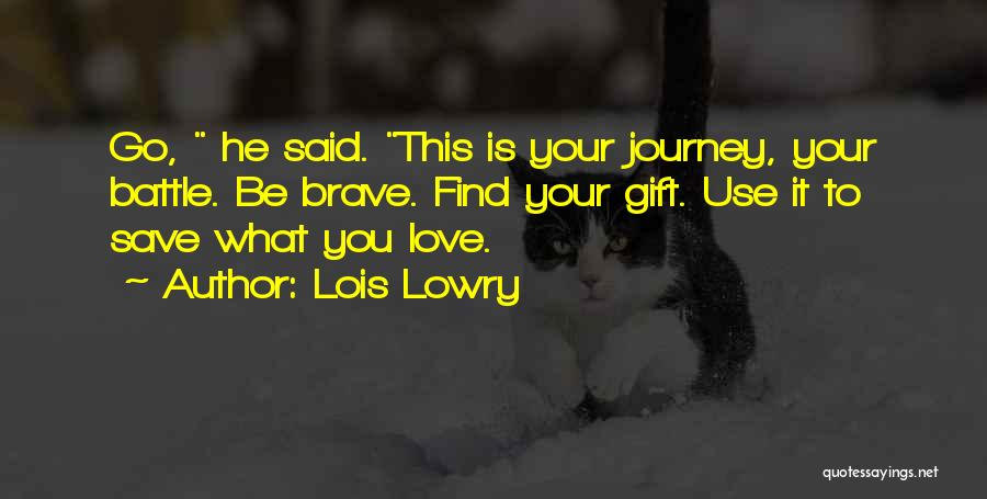 Gifting Love Quotes By Lois Lowry