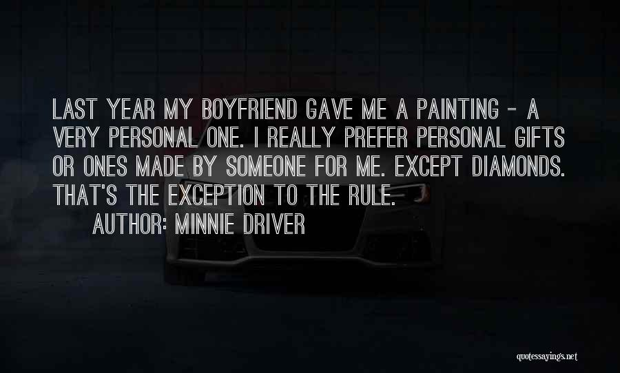 Gifts From Boyfriend Quotes By Minnie Driver