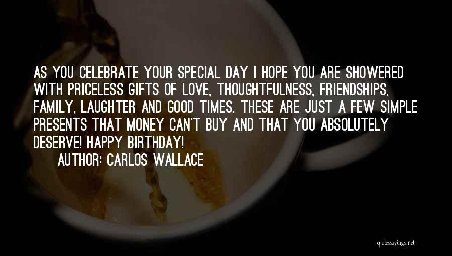 Gifts From Family Quotes By Carlos Wallace