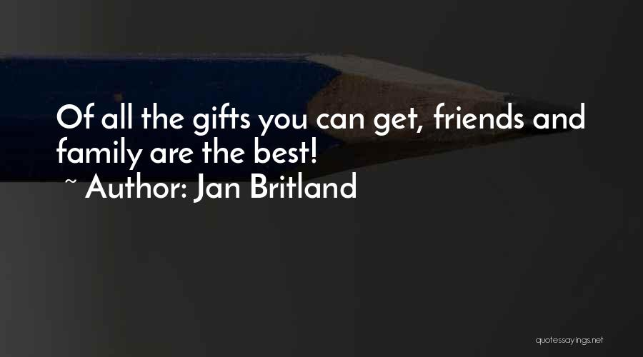Gifts From Family Quotes By Jan Britland