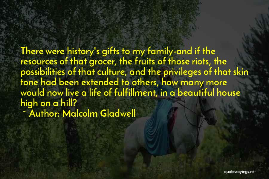 Gifts From Family Quotes By Malcolm Gladwell