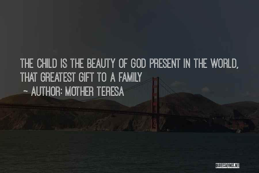 Gifts From Family Quotes By Mother Teresa