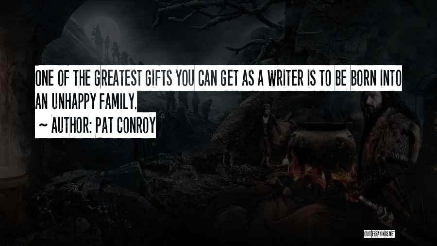 Gifts From Family Quotes By Pat Conroy