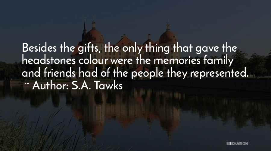 Gifts From Family Quotes By S.A. Tawks
