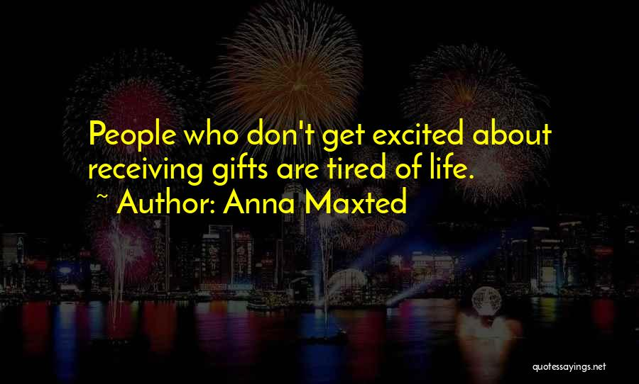 Gifts Receiving Quotes By Anna Maxted