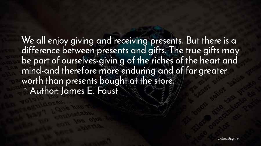 Gifts Receiving Quotes By James E. Faust