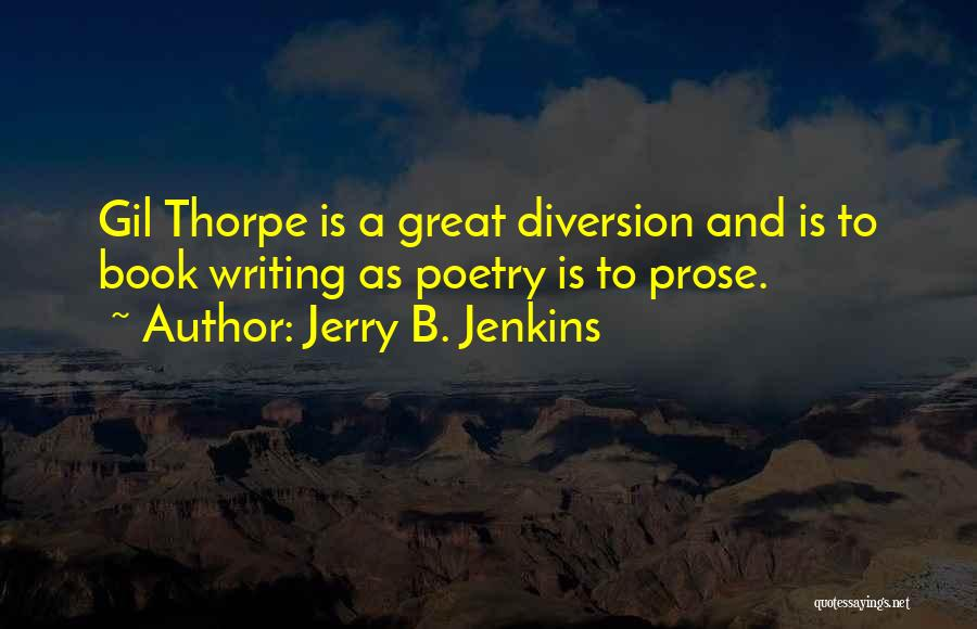 Gil Thorpe Quotes By Jerry B. Jenkins