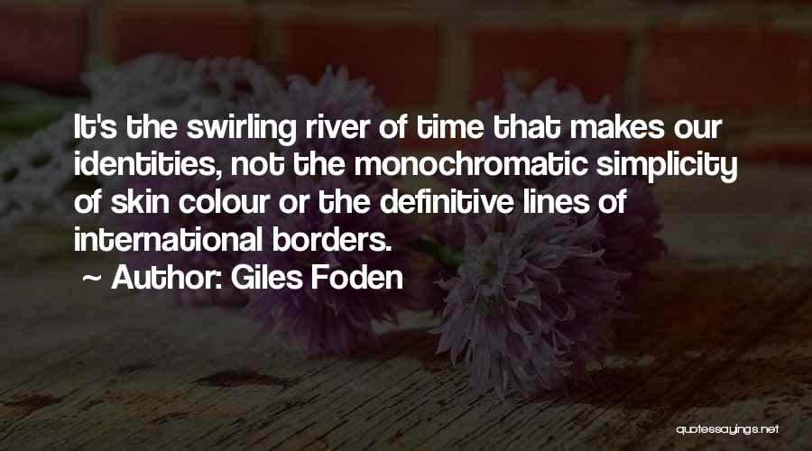 Giles Foden Quotes 991347