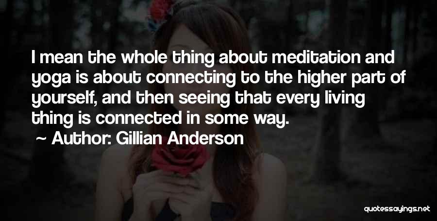 Gillian Anderson Quotes 1894297