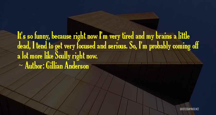 Gillian Anderson Quotes 2260566