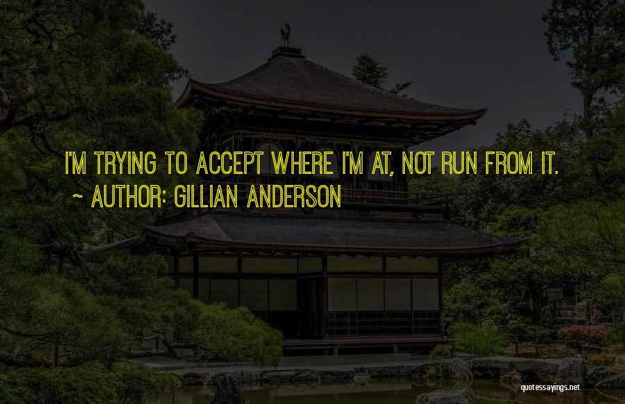 Gillian Anderson Quotes 649434