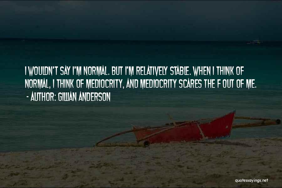Gillian Anderson Quotes 924353