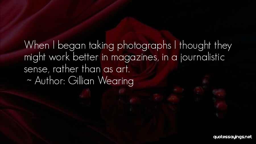 Gillian Wearing Quotes 1442585
