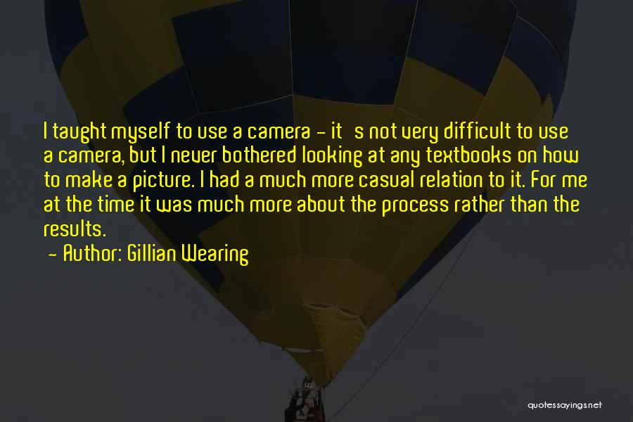Gillian Wearing Quotes 676154