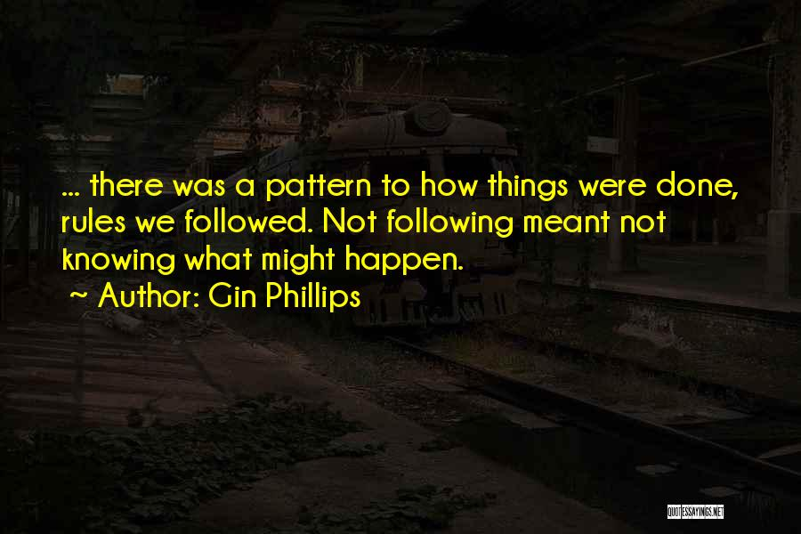 Gin Phillips Quotes 2186650