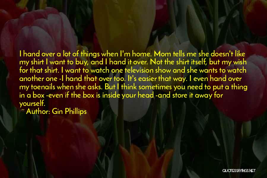 Gin Phillips Quotes 81392