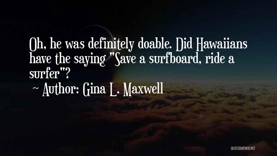 Gina L. Maxwell Quotes 1085154