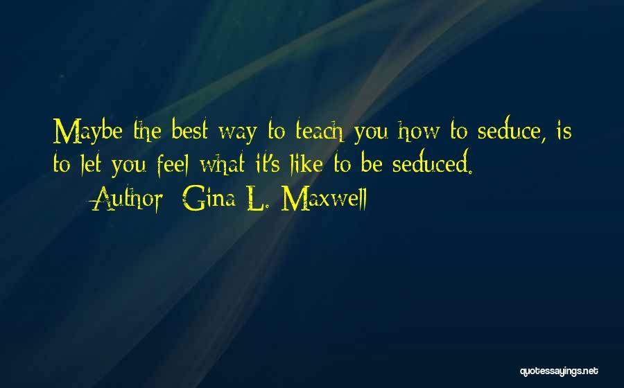 Gina L. Maxwell Quotes 1805169
