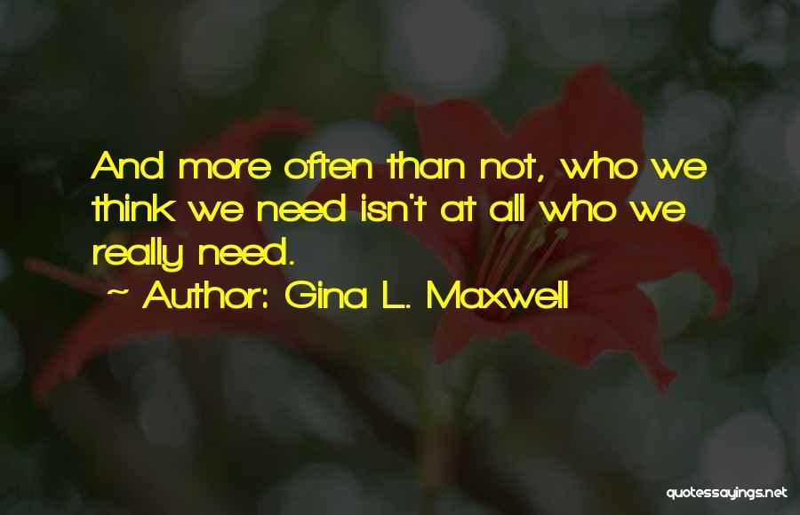 Gina L. Maxwell Quotes 2123443