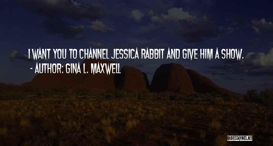 Gina L. Maxwell Quotes 686106